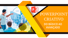 PowerPoint Criativo  - Do Básico ao Avançado